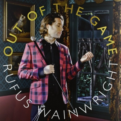 Rufus Wainwright (Руфус Уэйнрайт): Out Of The Game