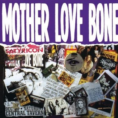 Mother Love Bone (Мазер Лав Бон): Mother Love Bone