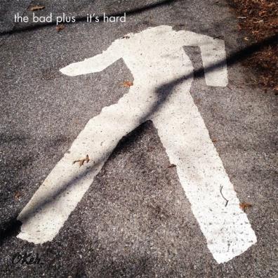 The Bad Plus (Бэд Плюс): It'S Hard