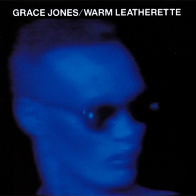 Grace Jones (Грейс Джонс): Warm Leatherette