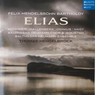 Thomas Hengelbrock (Томас Хенгельброк): Mendelssohn: Elias, Op. 70