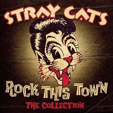 Stray Cats (Стрей Кэтс): Rock This Town - The Collection