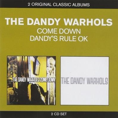 The Dandy Warhols (Зе Данди Ворхолс): Come Down/ Dandy's Rule OK