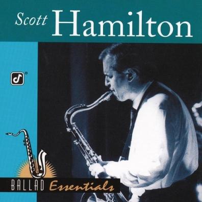 Scott Hamilton (Скотт Хэмилтон): Ballad Essentials