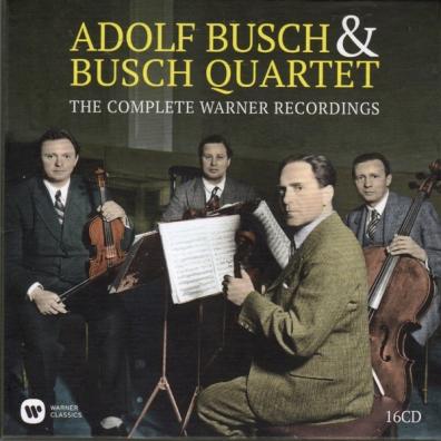 The Busch Quartet Adolf Busch (Зе Буш Квартет): Adolf Busch & The Busch Quartet: The Complete Warner Recordings