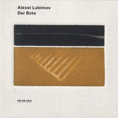 Alexei Lubimov (Алексей Любимов): Der Bote - Elegies For Piano