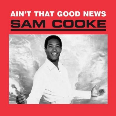 Sam Cooke (Сэм Кук): Ain't That Good News