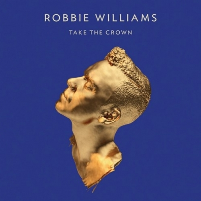 Robbie Williams (Робби Уильямс): Take The Crown