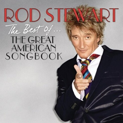 Rod Stewart (Род Стюарт): The Best Of...The Great American Songbook