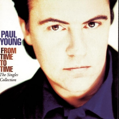 Paul Young (Пол Янг): From Time To Time - The Singles Collection