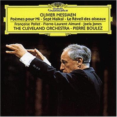 Pierre Boulez (Пьер Булез): Messiaen: Poemes Pour Mi; Sept Haikai; Le Reveil d