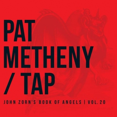 Pat Metheny (Пэт Метени): Tap - John Zorn'S Book Of Angels - Vol. 20