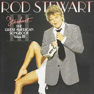 Rod Stewart (Род Стюарт): Stardust...The Great American Songbook III