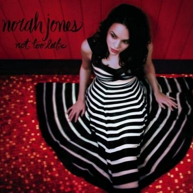 Norah Jones (Нора Джонс): Not Too Late