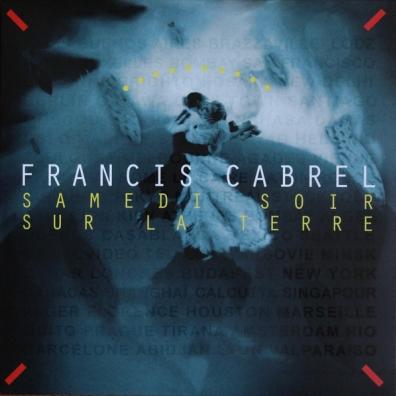 Francis Cabrel (Франсис Кабрель): Samedi Soir Sur La Terre