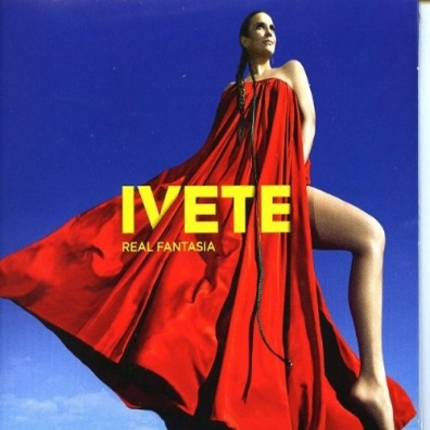 Ivete Sangalo (Ивечи Сангалу): Real Fantasia