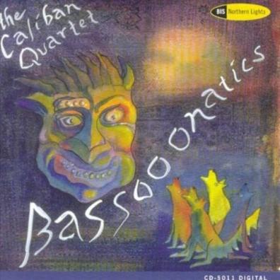 The Caliban Quartet: Bassooonatics - Bassoon Quartet