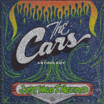 The Cars: Just What I Needed: The Cars Anthology
