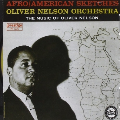 Oliver Nelson (Оливер Нельсон): Afro/American Sketches