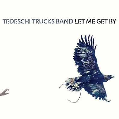 Tedeschi Trucks Band (Тедетчи Тракс Бэнд): Let Me Get By