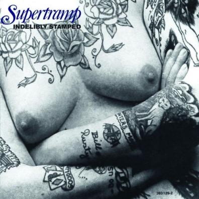 Supertramp (Супертрэм): Indelibly Stamped