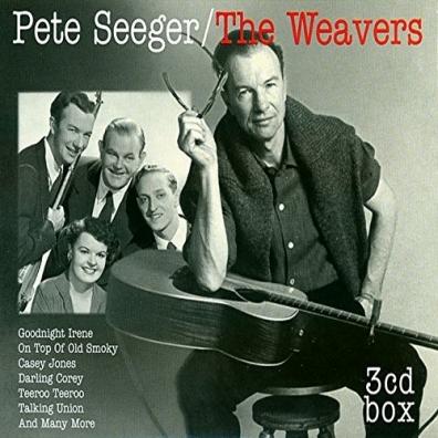 Pete Seeger (Пит Сигер): Pete Seeger/The Weavers