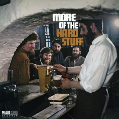 The Dubliners (Зе Дублинерс): More Of The Hard Stuff