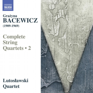 Grazyna Bacewicz (Гражина Бацевич): String Quartets • 2: Nos. 2, 4 And 5