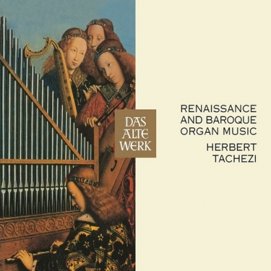 Herbert Tachezi (Херберт Тачези): Renaissance And Baroque Organ Music (Daw 50)