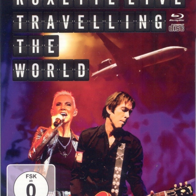 Roxette (Роксет): Live - Travelling The World