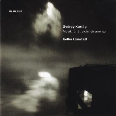 Keller Quartett: Kurtag Gyorgy: Music For Strings