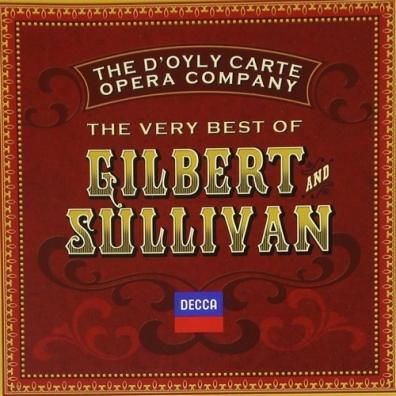 The D'Oyly Carte Opera Company: The Very Best Of Gilbert & Sullivan