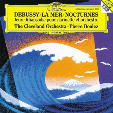 Pierre Boulez (Пьер Булез): Debussy: La Mer, Nocturnes