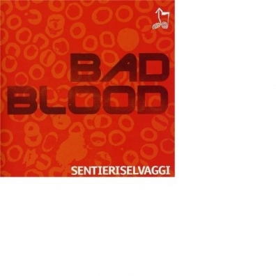 Sentieri Selvaggi (Сентиери Селвагги): Bad Blood