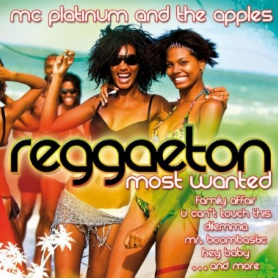 Mc Platinum: Reggaeton - Most Wanted