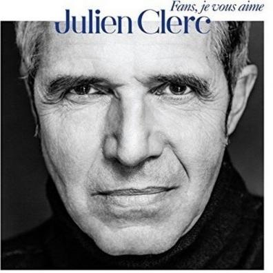 Julien Clerc (Жюльен Клерк): Fans, Je Vous Aime