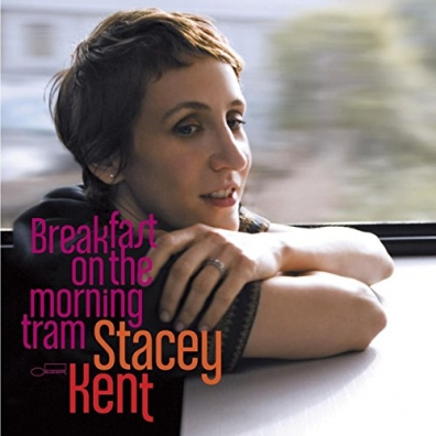 Stacey Kent (Стэйси Кент): Breakfast On The Morning Tram