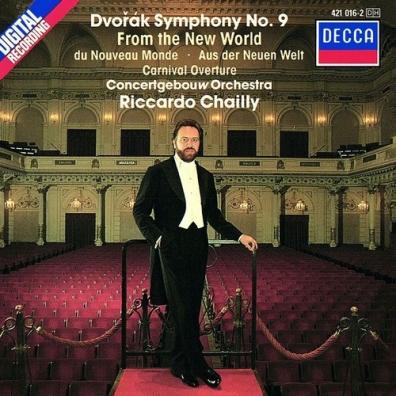 Riccardo Chailly (Рикардо Шайи): Dvorak: Symphony No.9/ Carnival Overture