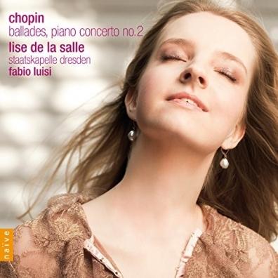 Lise De La Salle (Лиза де ля Салль): Chopin / Piano Concerto No.2, Ballades