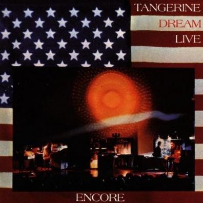 Tangerine Dream (Тангерине Дрим): Encore (Tangerine Dream Live)
