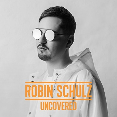 Robin Schulz (Робин Шульц): Uncovered