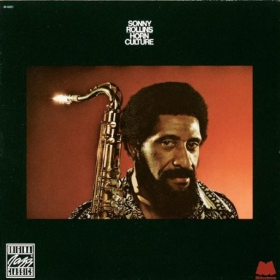 Sonny Rollins (Сонни Роллинз): Horn Culture
