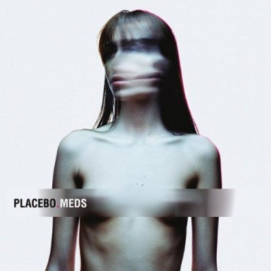 Placebo (Пласебо): Meds