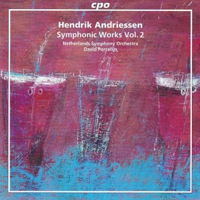 Hendrik Andriessen (Хендрик Андриссен): Symphonic Works Vol. 2: Symphony No. 2; Ricercare; Mascherata; Wilhelmus Van Nassouwe