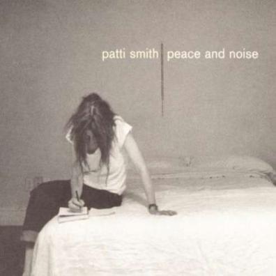 Patti Smith (Патти Смит): Peace & Noise