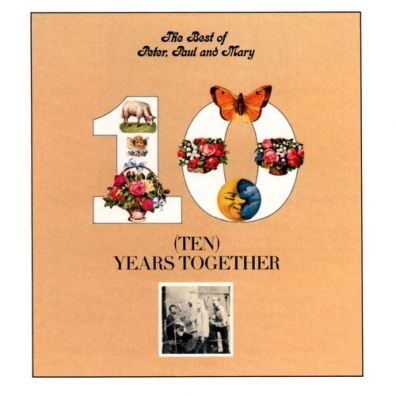 Paul & Mary Peter: The Best of Peter, Paul & Mary: Ten Years Together