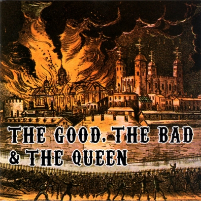 The Good, the Bad & the Queen: The Good, The Bad And The Queen