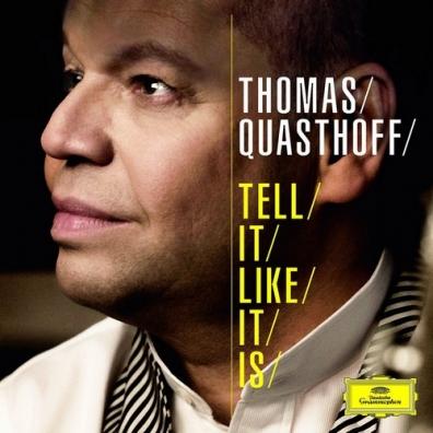 Thomas Quasthoff (Томас Квастхофф): Tell It Like It Is