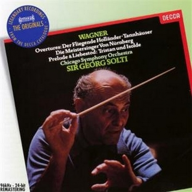 Sir Georg Solti (Георг Шолти): Wagner: Overtures & Preludes