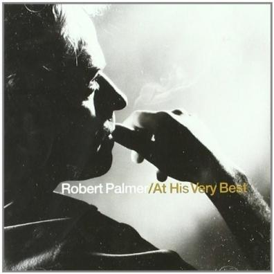 Robert Palmer (Роберт Палмер): At His Very Best